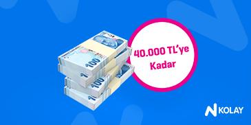 40.000 TL'ye Kadar Kredi N Kolay!